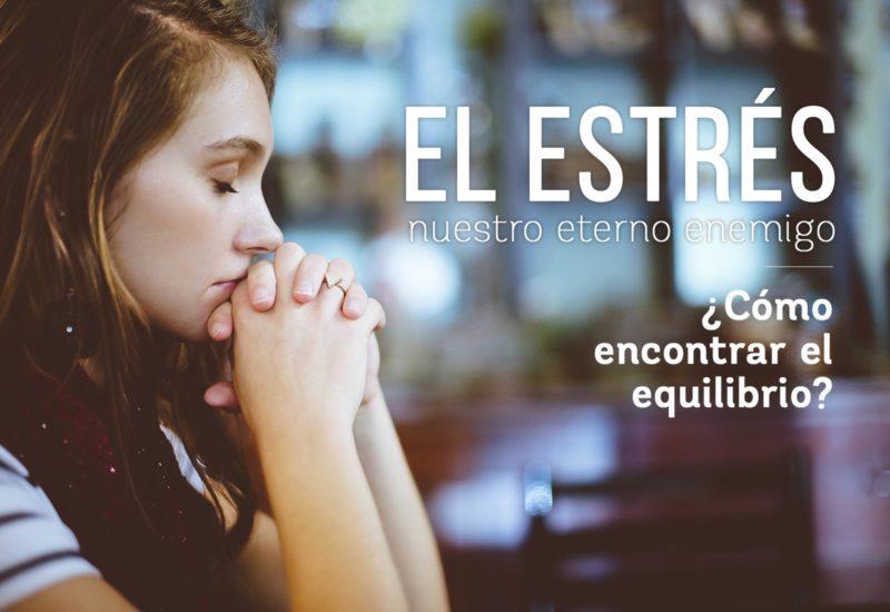 El estrés, nuestro eterno enemigo